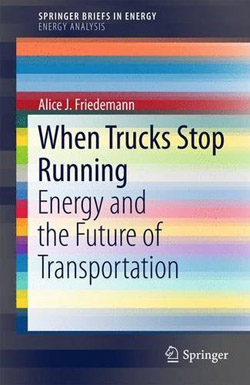 When Trucks Stop Running, Springer, 2016
