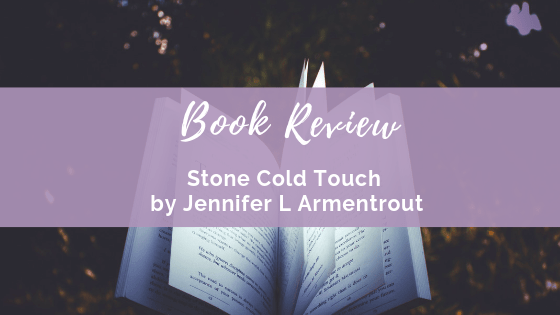 Book Review: Stone Cold Touch by Jennifer L. Armentrout