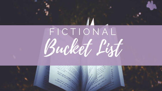 Book Tag: Fictional Bucket List