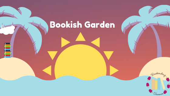 BESUMMER19: Showing Off Our Bookish Garden Book Tag
