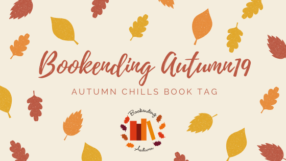 BOOKENDING AUTUMN 2019: Autumn Chills Book Tag