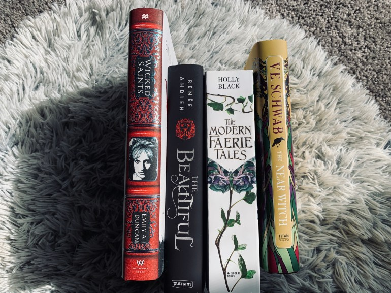 Wicked Saints by Emily A Duncan, The Beautiful by Renee Ahdieh, The Modern Fairy tales by Holly Black, The Near Witch by V E Schwab