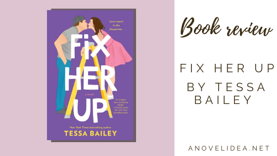 Fix Her Up by Tessa Bailey Book Review