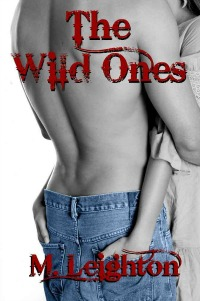 M. Leighton – The Wild Ones