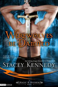Stacey Kennedy – Werewolves Be Damned