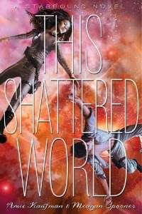 Amy Kaufman & Meagan Spooner – This Shattered World