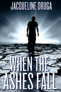 Jacqueline Druga – When the Ashes Fall