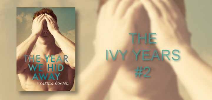 Sarina Bowen – The Year We Hid Away
