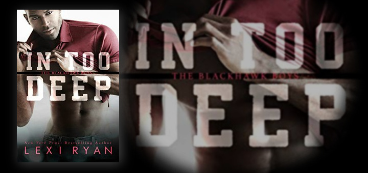 Lexi Ryan – In Too Deep