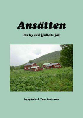 """Omslag boken """"Ansätten – en by vid fjällets fot"""" av Ingegärd och Ture Andersson."""