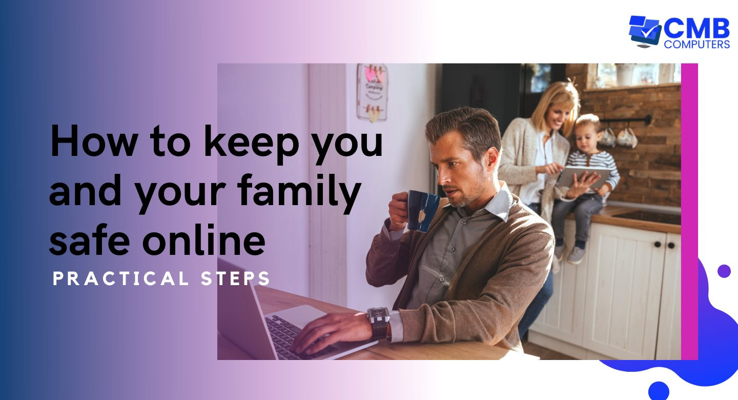 How to keep you and your family safe online