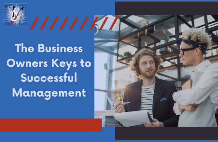 The Business Owners Keys to Successful Management