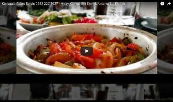 Konyaaltı Paket Servis 0242 227 2627 - Miray Konyalı Etli Ekmek Antalya Etli Ekmek