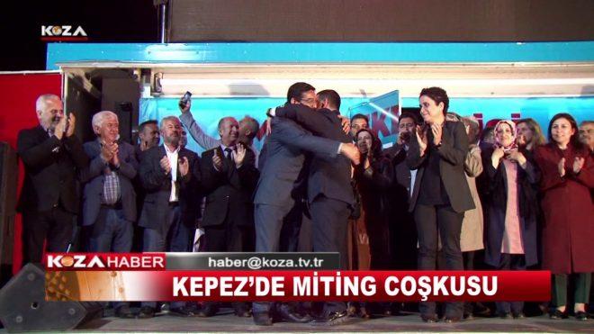 KEPEZ'DE MİTİNG COŞKUSU