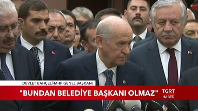 """MHP Lideri Bahçeli: """"Bundan Belediye Başkanı Olmaz"""""""