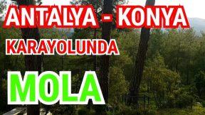 Antalya Konya Karayolu Mola Yerleri Gözlemeciler Doğa Manzarası