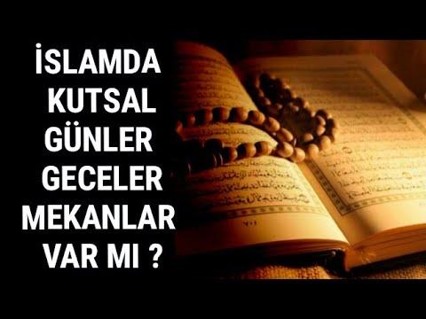 İslamda kutsal günler geceler mekanlar var mıdır ? Cuma günü mübarek midir ?