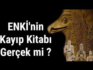 Enki'nin Kayıp Kitabı Hakkında Önemli Bilgi - 14 Tablet YOK !