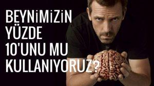 Beynimizin Yüzde 10'unu Mu Kullanıyoruz?