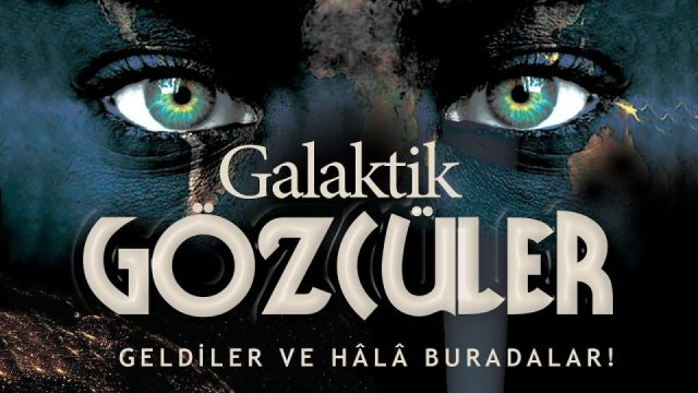 Galaktik Gözcüler - Geldiler ve Hala Buradalar - Gürkan Demirtaş - Hamza Yardımcıoğlu - S. Ahmet Tan