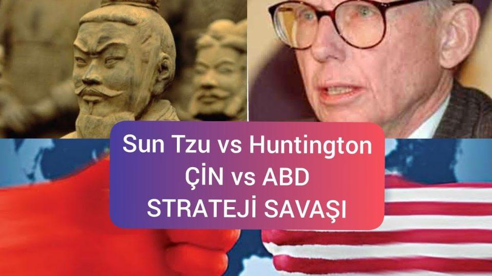 Sun Tzu vs. Huntington – Ustaların gölgesinde ABD Çin Strateji Savaşı