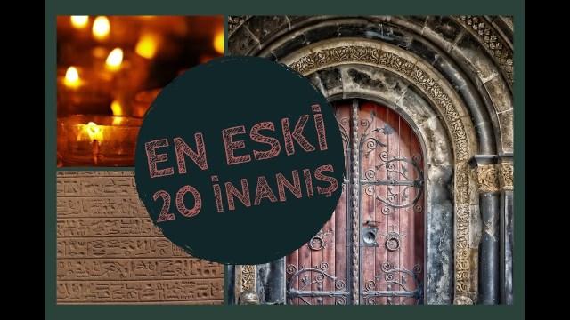 Dünyanın En Eski 20 İnanışı - Dinler Tarihi