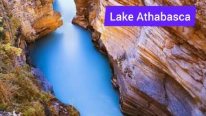 Lake Athabasca in Canada - Natural Beauty of Provincial Parks