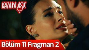 Kazara Aşk 11. Bölüm 2. Fragman İzle