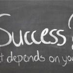 Η επιτυχία; Εξαρτάται από εσάς!