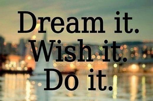 dream-it-wish-it-do-it