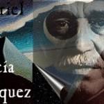 Γκαμπριέλ Μαρκές : 100 χρόνια μοναξιάς