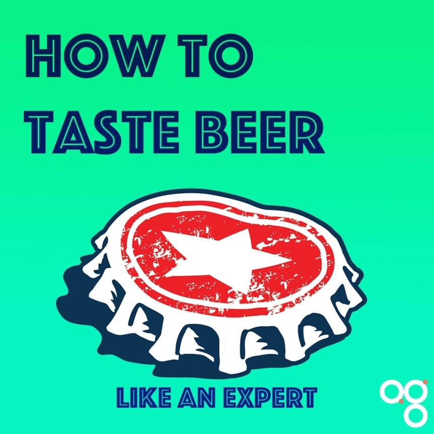 how to taste beer like an expert