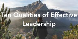 Ten Qualities of Effective Leadership