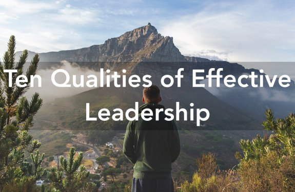 Ten Qualities of Effective Leadership