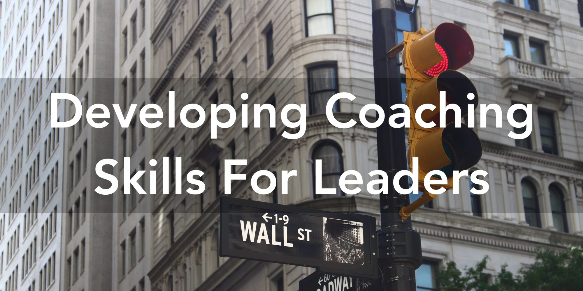 Developing Coaching Skills for Leaders