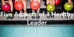 Five Aspects of a Healthy Leader