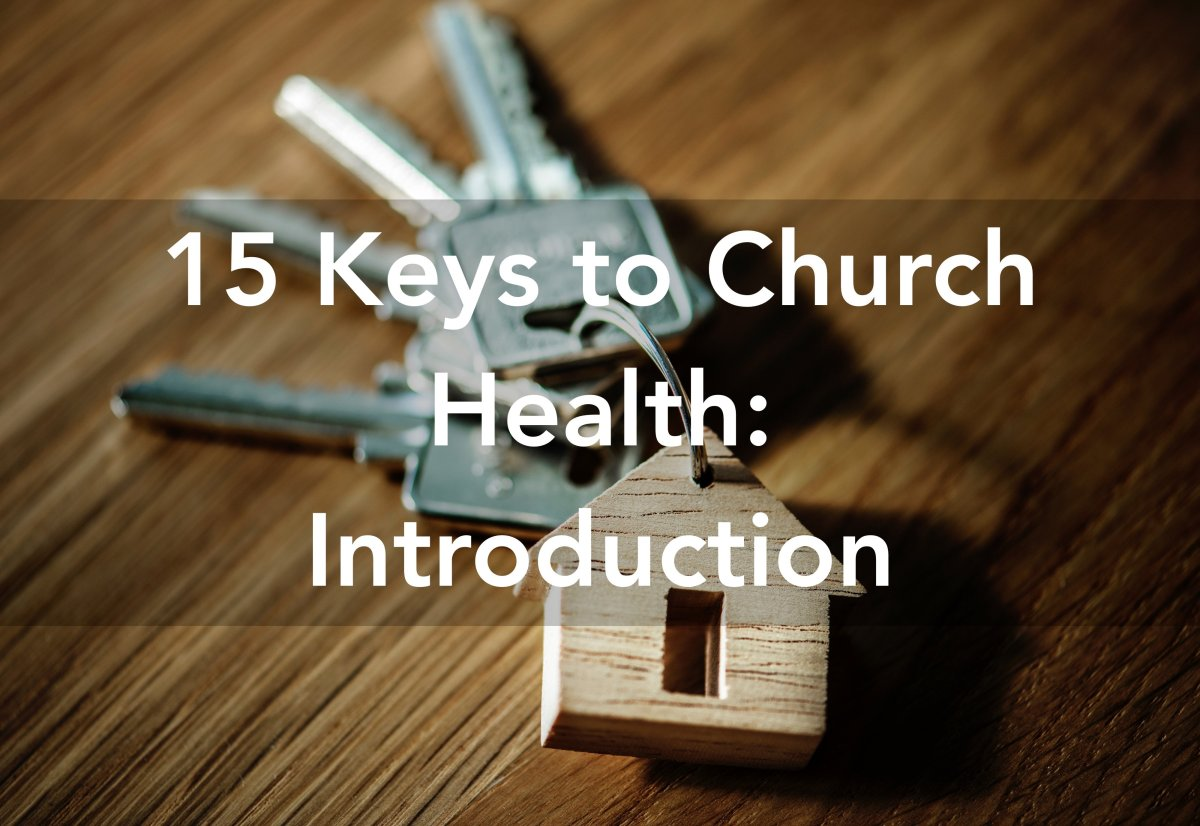15 Keys to Church Health: Introduction