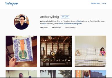 Follow me on Instagram @AnthonyIhrig