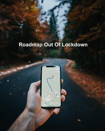 Roadmap out of lockdown