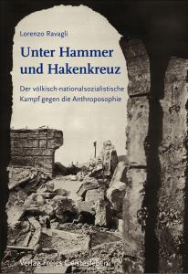 Unter Hammer und Hakenkreuz: Der Kampf des Nationalsozialismus gegen die Anthroposophie