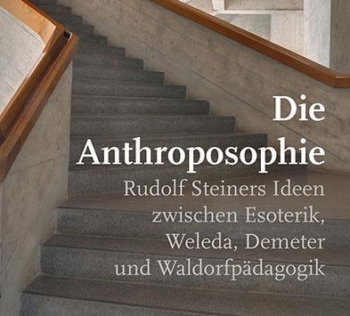 Anthroposophie – eine »esoterische Großmacht«?