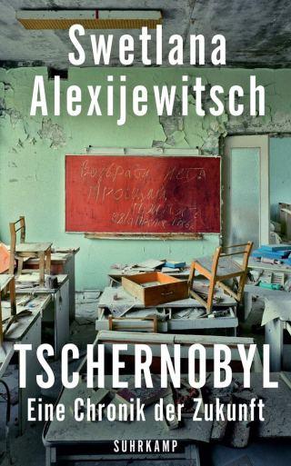 Swetlana Alexijewitsch – Tschernobyl