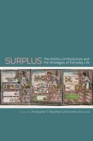 New Perspectives on Surplus Production and Inequality: Surplus as Relation, Strategy, and Agency