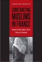State, Republic and the Minority: The (Un)making of Muslims in France