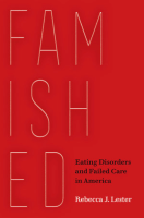 Famished for Care: A Clinical Anthropology of Eating Disorders
