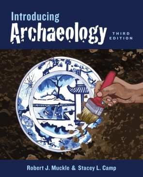Cover of Introducing Archaeology, Third Edition, Robert J. Muckle & Stacey L. Camp