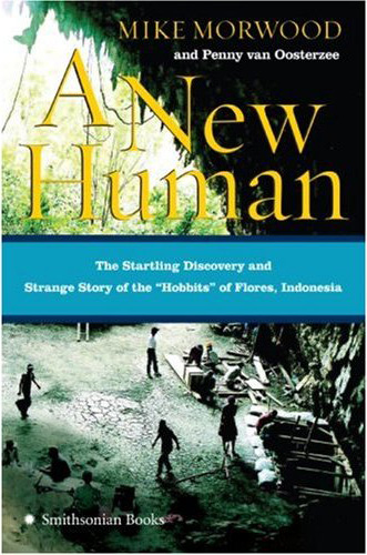 "Mike Morwood & Penny van Oosterzee's book ""A New Human"""