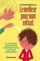 le meilleur pour mon enfant Guillemette Faure