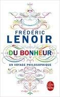 du bonheur Frederic Lenoir