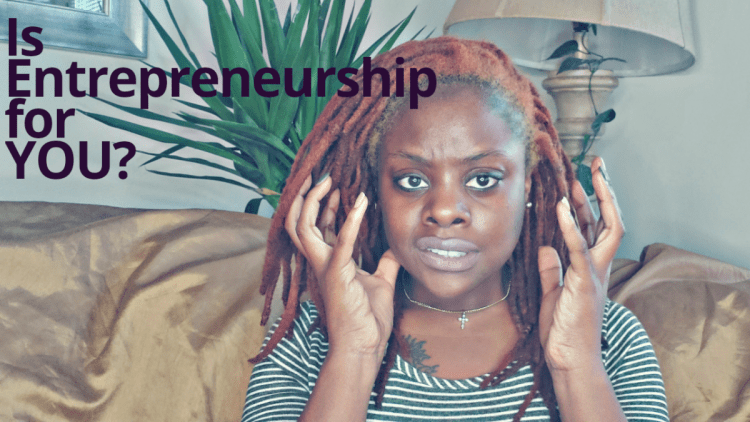 Is Entrepreneurship for YOU?